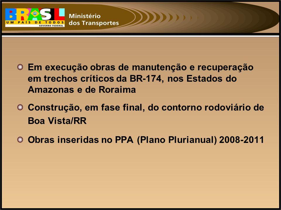 Em execução obras de manutenção e recuperação em trechos críticos da BR-174, nos Estados do Amazonas e de Roraima Construção, em fase final, do contor