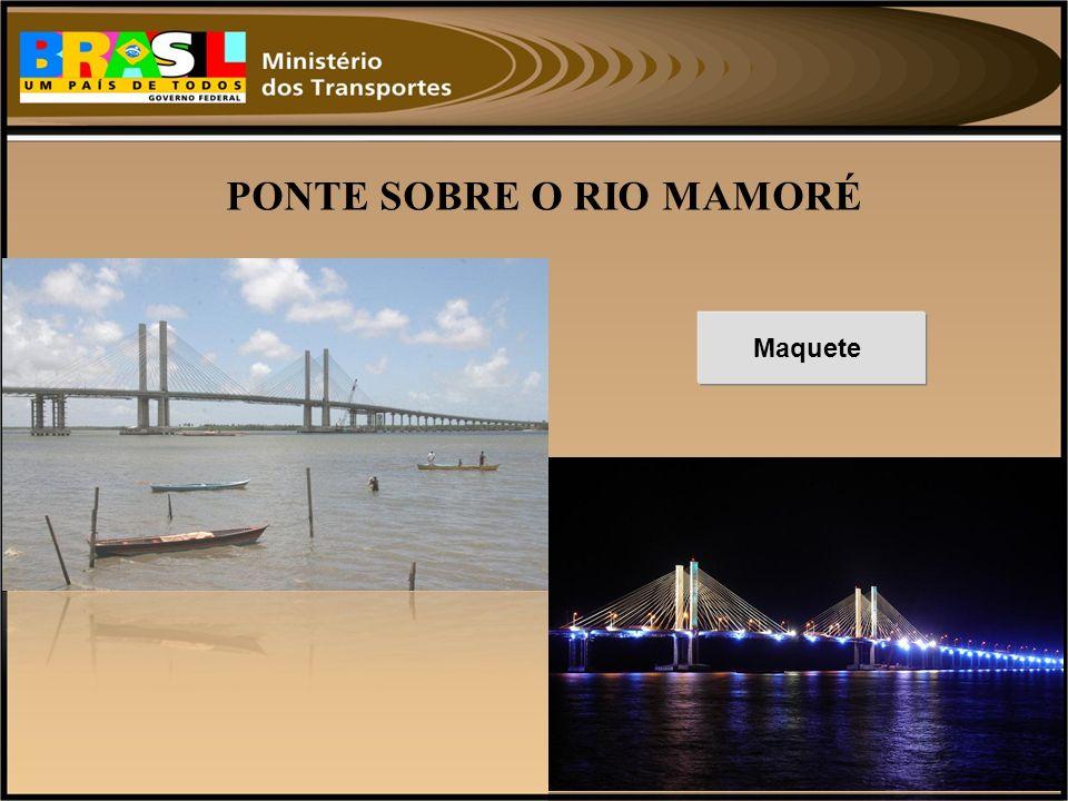 PONTE SOBRE O RIO MAMORÉ Maquete