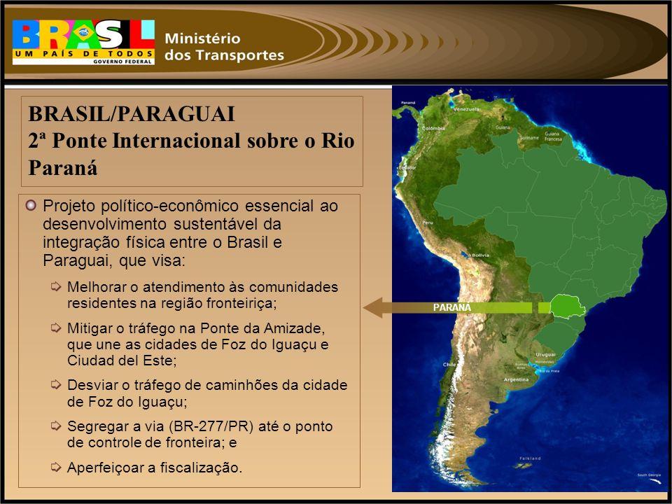 Projeto político-econômico essencial ao desenvolvimento sustentável da integração física entre o Brasil e Paraguai, que visa: Melhorar o atendimento à