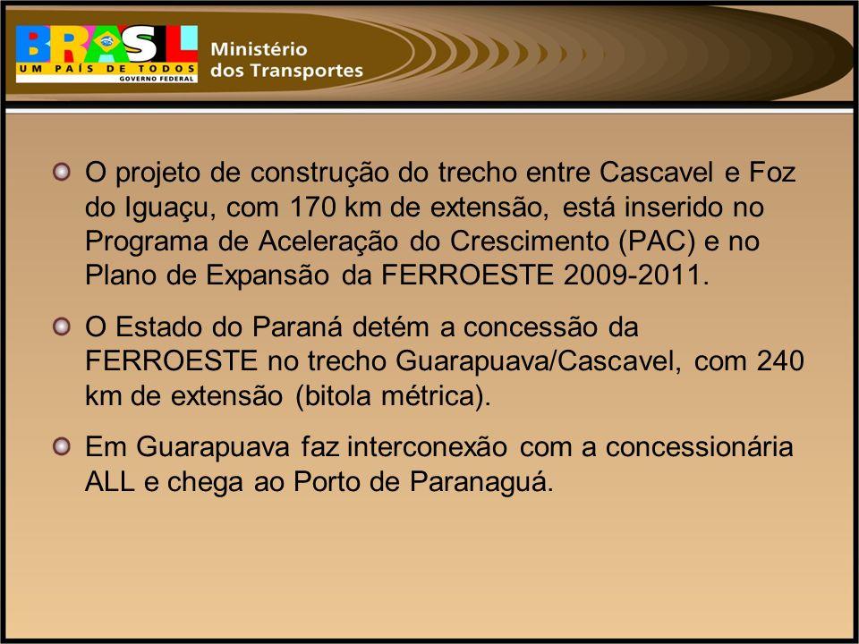 O projeto de construção do trecho entre Cascavel e Foz do Iguaçu, com 170 km de extensão, está inserido no Programa de Aceleração do Crescimento (PAC)