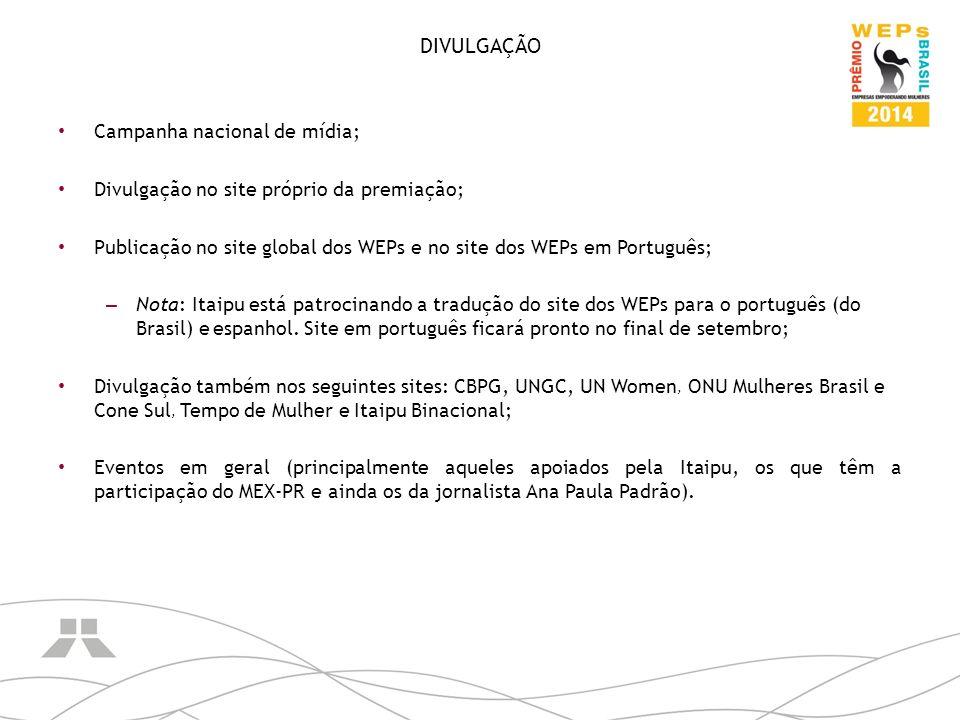 DIVULGAÇÃO Campanha nacional de mídia; Divulgação no site próprio da premiação; Publicação no site global dos WEPs e no site dos WEPs em Português; –