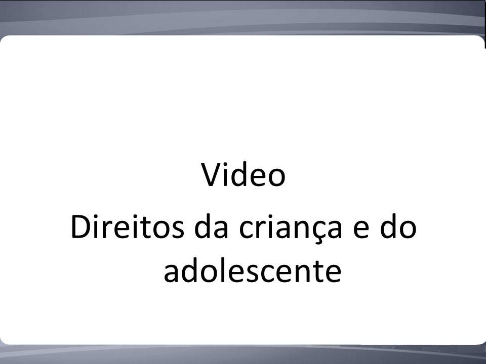Video Direitos da criança e do adolescente