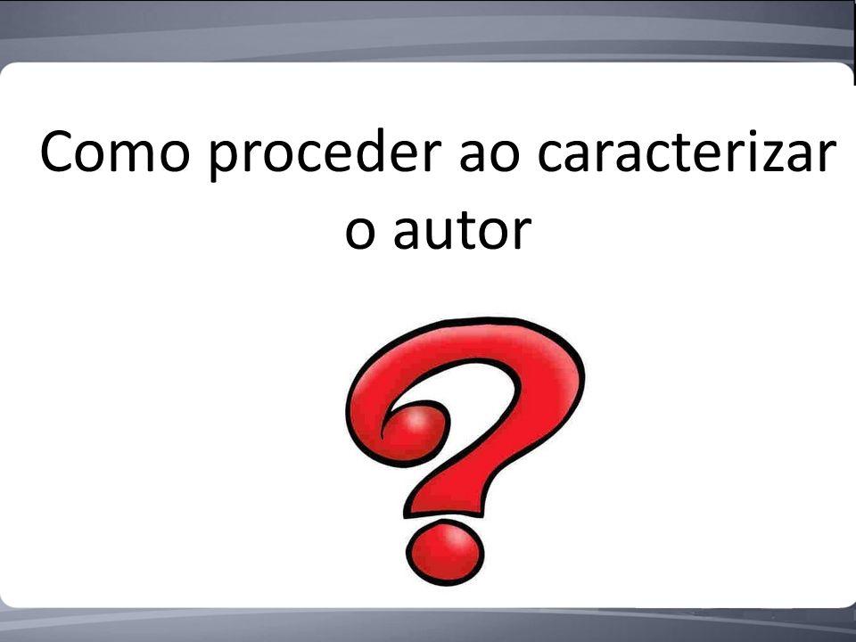 Como proceder ao caracterizar o autor