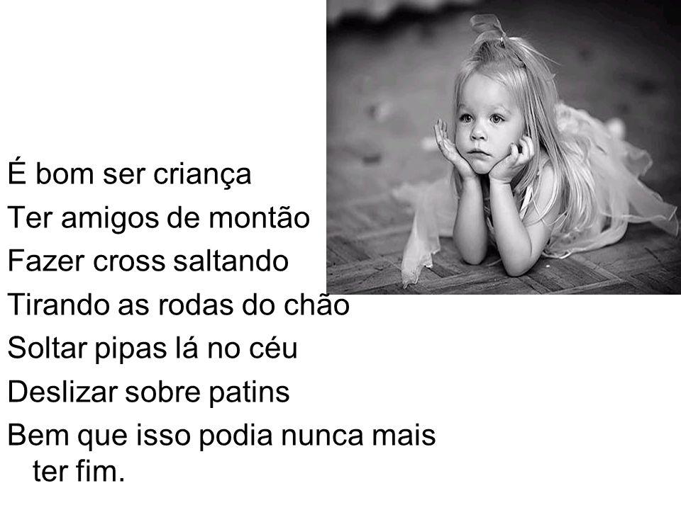Ser criança é...