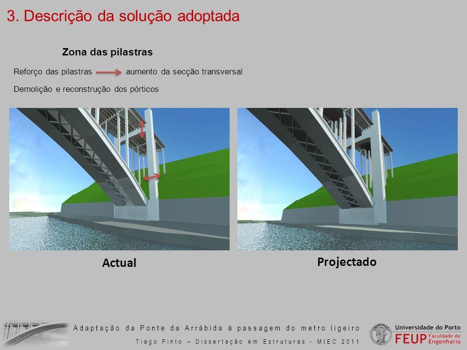 Adaptação da Ponte da Arrábida à passagem do metro ligeiro Tiago Pinto – Dissertação em Estruturas - MIEC 2011 Reforço das pilastras aumento da secção