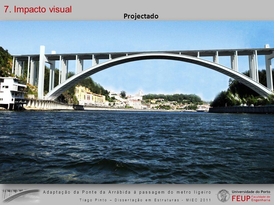Adaptação da Ponte da Arrábida à passagem do metro ligeiro Tiago Pinto – Dissertação em Estruturas - MIEC 2011 7. Impacto visual Projectado