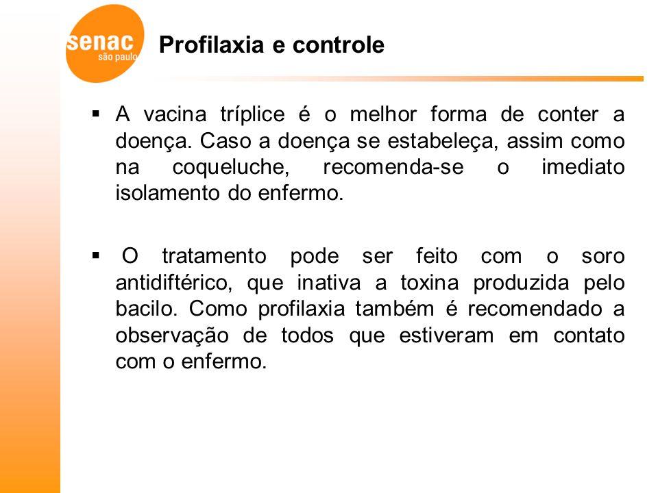 Profilaxia e controle A vacina tríplice é o melhor forma de conter a doença.