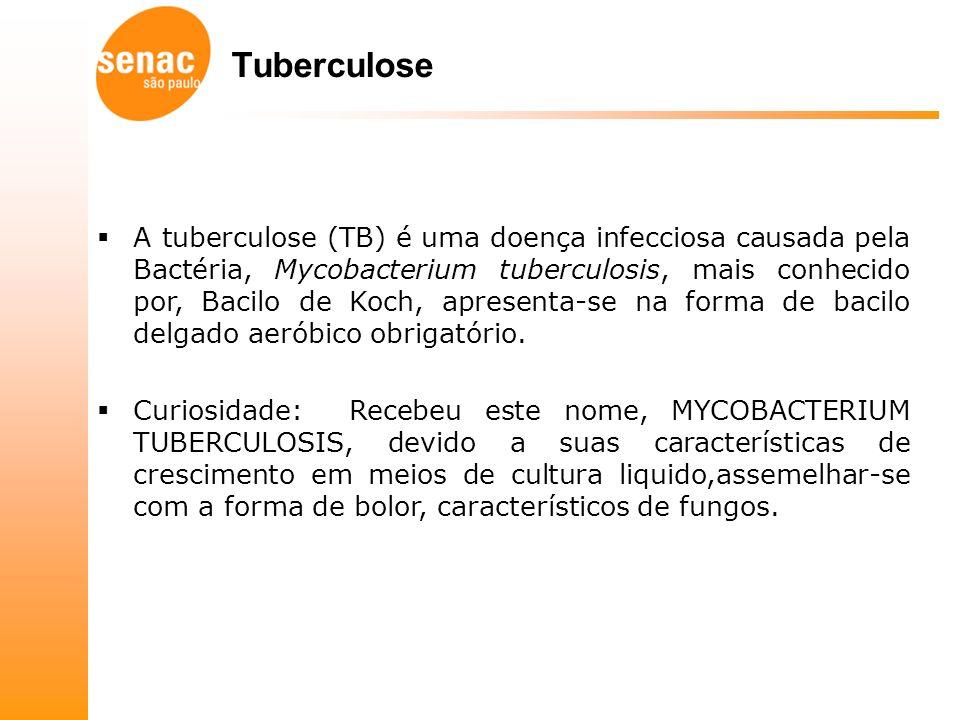 Tuberculose A tuberculose (TB) é uma doença infecciosa causada pela Bactéria, Mycobacterium tuberculosis, mais conhecido por, Bacilo de Koch, apresenta-se na forma de bacilo delgado aeróbico obrigatório.