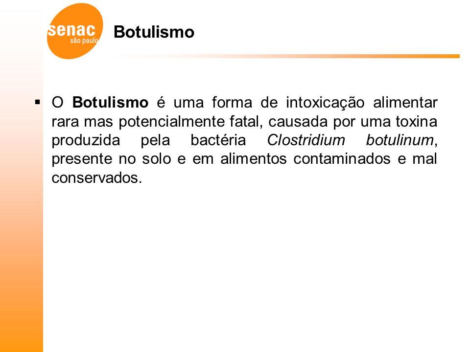 Botulismo O Botulismo é uma forma de intoxicação alimentar rara mas potencialmente fatal, causada por uma toxina produzida pela bactéria Clostridium botulinum, presente no solo e em alimentos contaminados e mal conservados.