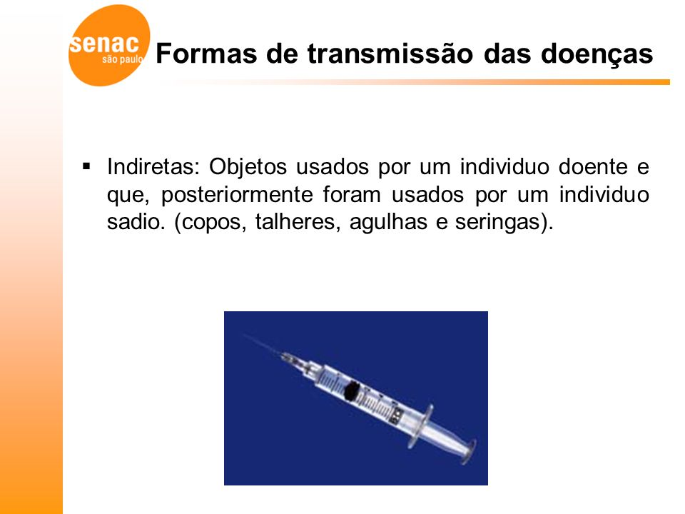 Indiretas: Objetos usados por um individuo doente e que, posteriormente foram usados por um individuo sadio.