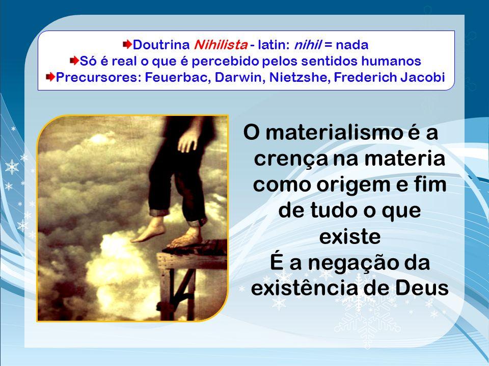 MATERIALISMO ESPIRITUALISMO ESPIRITISMO Filosofia que leva em consideração a preponderância da matéria sobre o Espírito, a inexistência de alguma cois