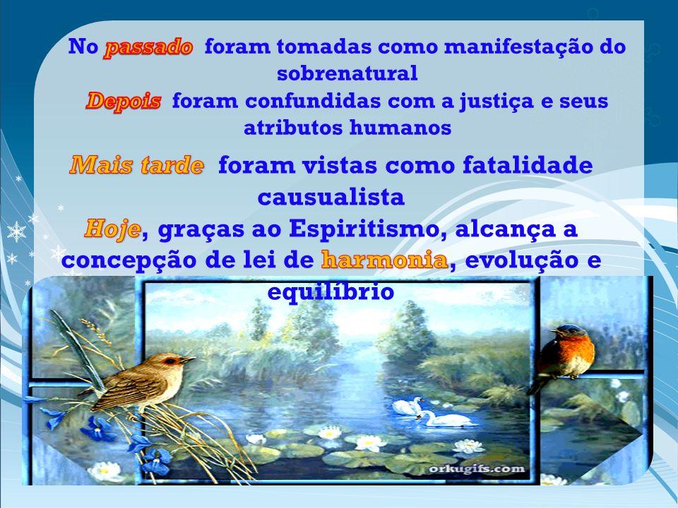A ação de Deus no Universo se dá por intermédio de Suas leis, as quais atuam de forma harmônica e constante