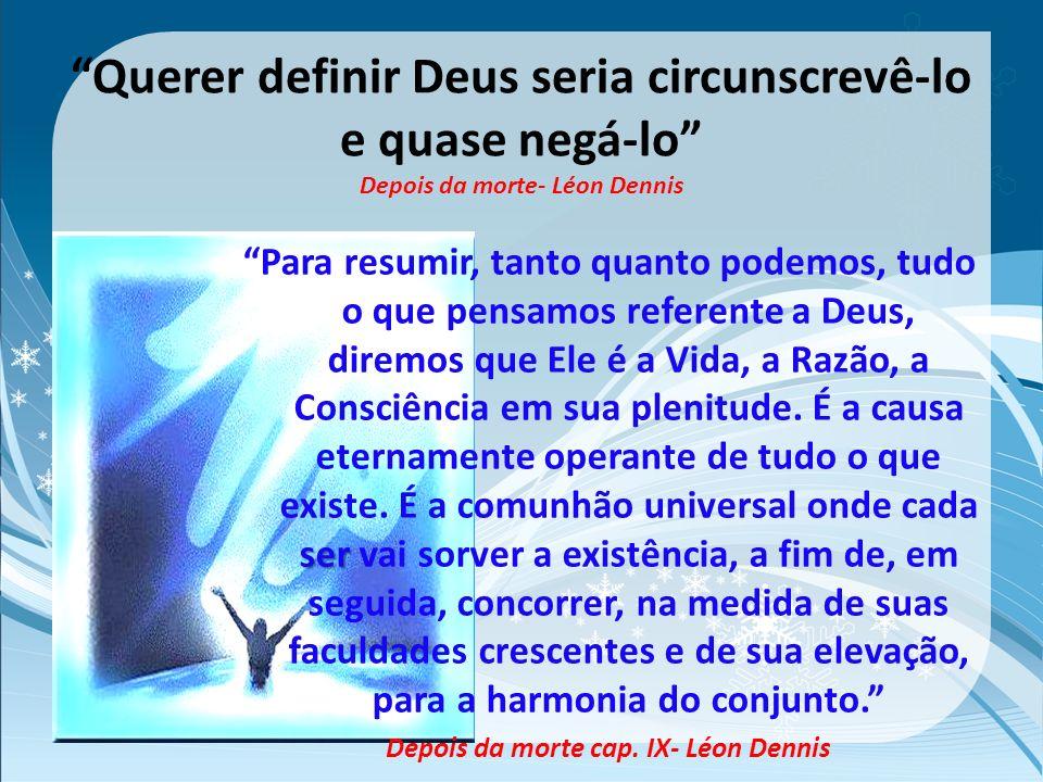 Ele é Um, criação de si próprio, donde todas as coisas saíram; Ele está nelas e as desenvolve; nenhum mortal jamais o viu, mas Ele a todos observa. Hi