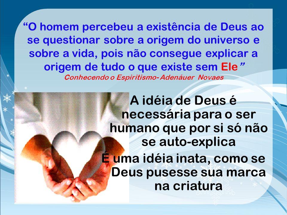 Querer definir Deus seria circunscrevê-lo e quase negá-lo Depois da morte- Léon Dennis ser Para resumir, tanto quanto podemos, tudo o que pensamos ref