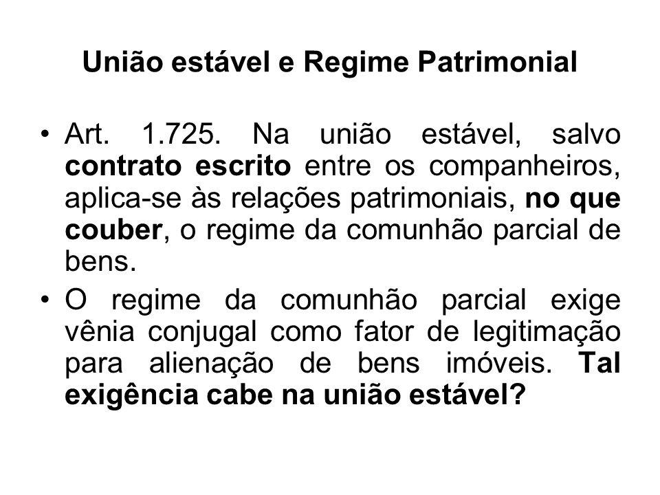 União estável e Regime Patrimonial Art. 1.725. Na união estável, salvo contrato escrito entre os companheiros, aplica-se às relações patrimoniais, no