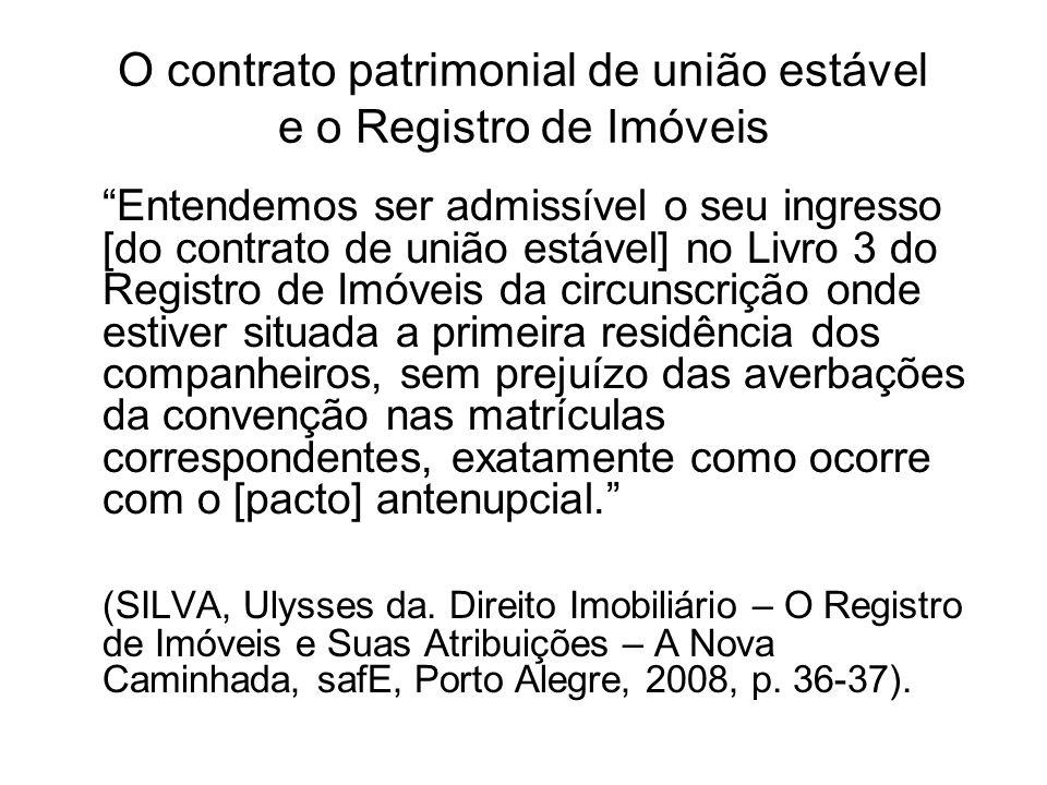 O contrato patrimonial de união estável e o Registro de Imóveis Entendemos ser admissível o seu ingresso [do contrato de união estável] no Livro 3 do