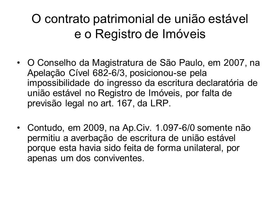 O contrato patrimonial de união estável e o Registro de Imóveis O Conselho da Magistratura de São Paulo, em 2007, na Apelação Cível 682-6/3, posiciono