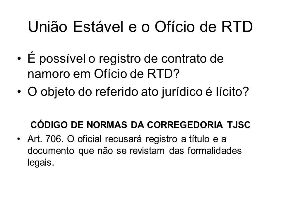 União Estável e o Ofício de RTD É possível o registro de contrato de namoro em Ofício de RTD? O objeto do referido ato jurídico é lícito? CÓDIGO DE NO
