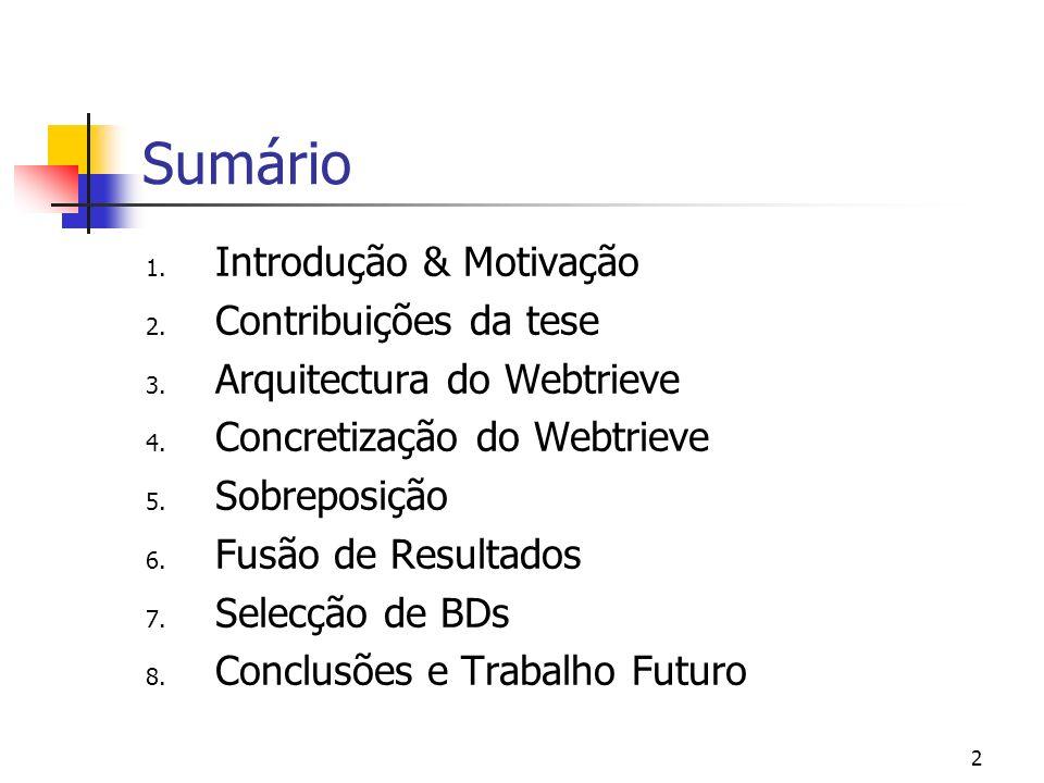 Recuperação de Informação Distribuída por Fontes Autónomas com Sobreposição Joaquim Macedo Departamento de Informática Escola de Engenharia