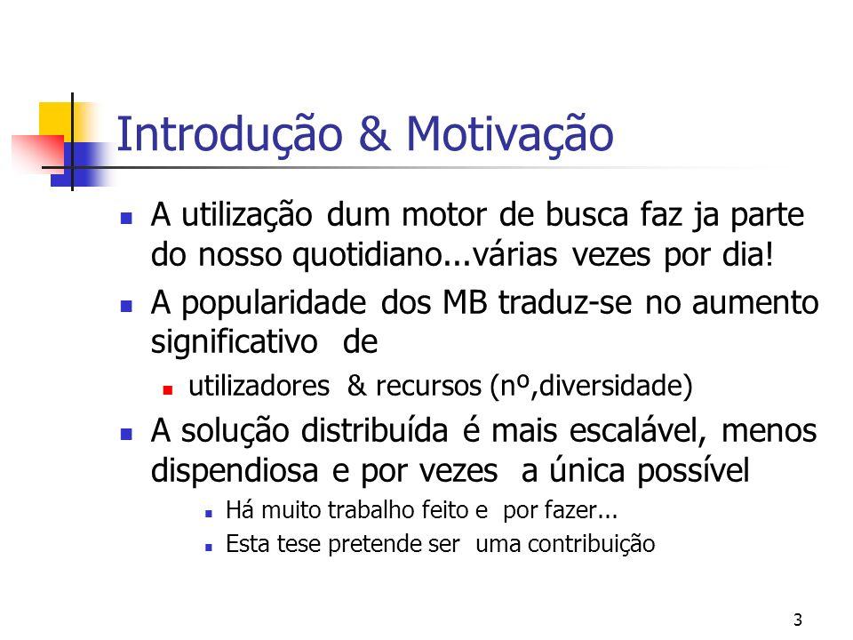 2 Sumário 1. Introdução & Motivação 2. Contribuições da tese 3.