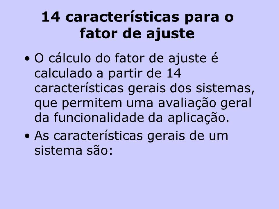 14 características para o fator de ajuste O cálculo do fator de ajuste é calculado a partir de 14 características gerais dos sistemas, que permitem um