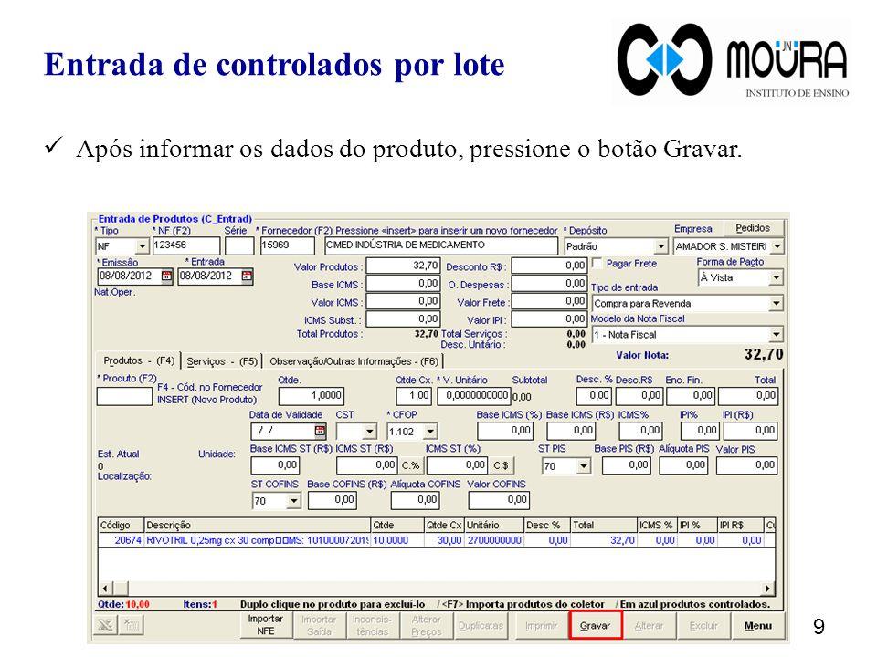 Se o produto informado é controlado, o sistema exibirá uma tela solicitando a informação do lote do produto.