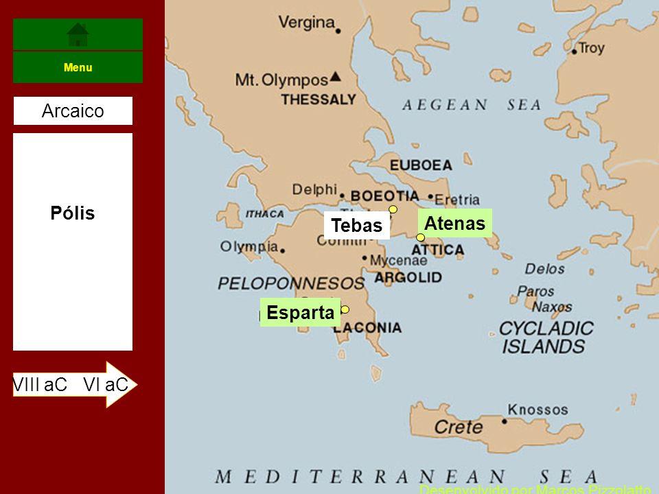 Pólis VIII aC VI aC Arcaico Menu Atenas Esparta Tebas Desenvolvido por Marcos Pizzolatto