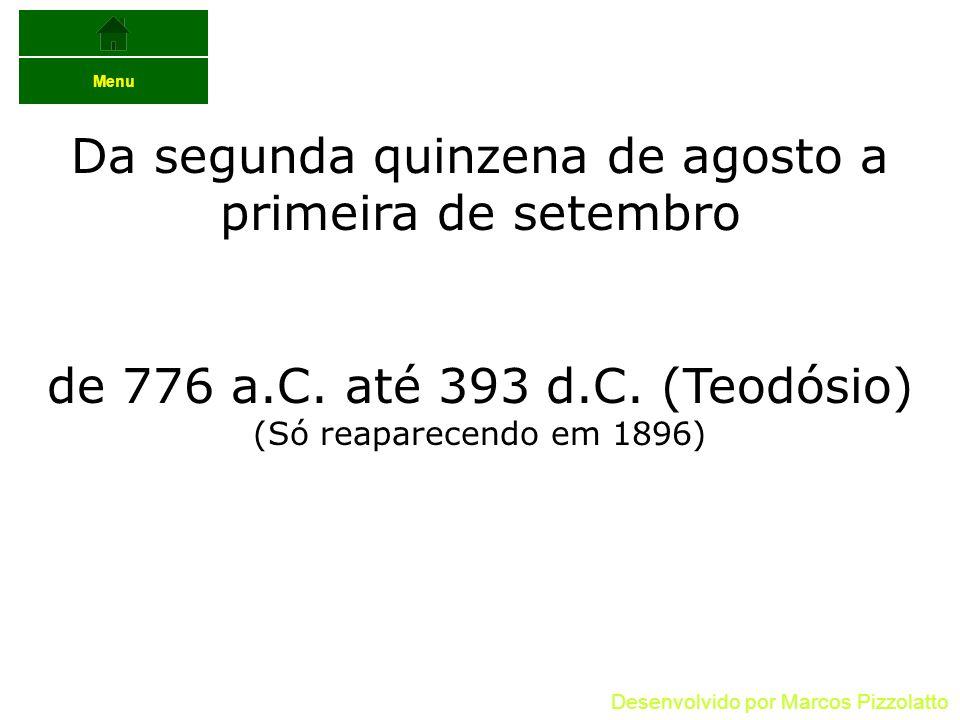 Da segunda quinzena de agosto a primeira de setembro de 776 a.C.