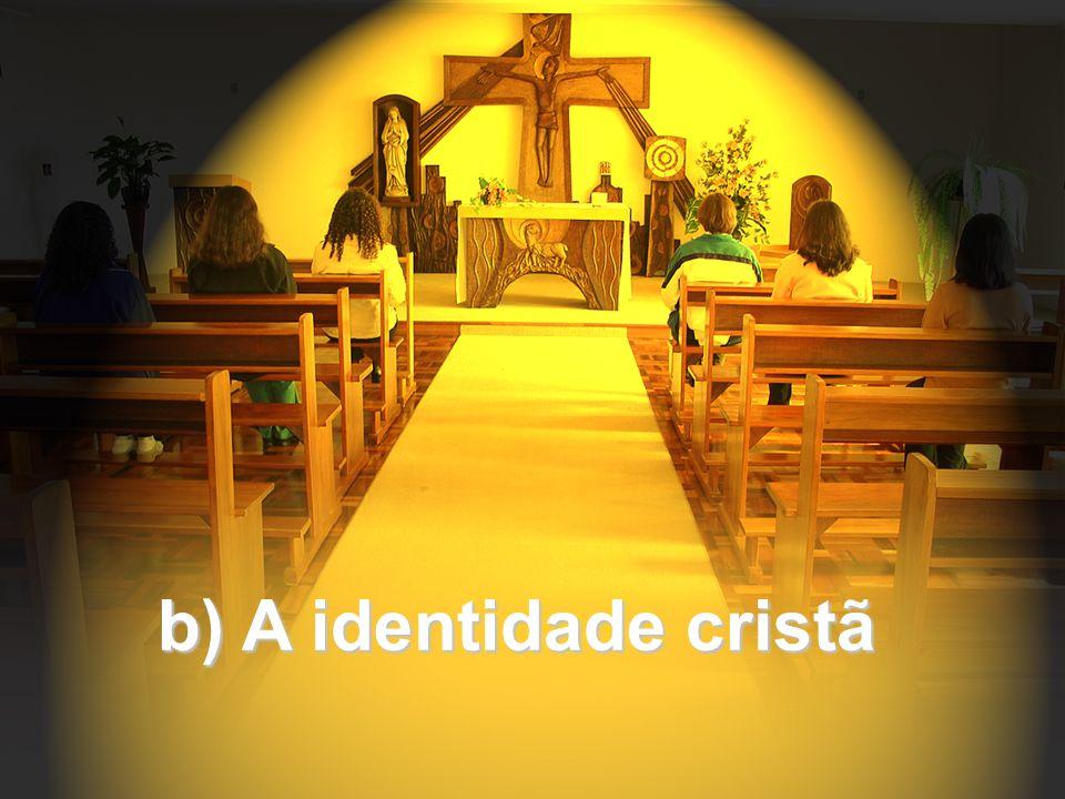 b) A identidade cristã