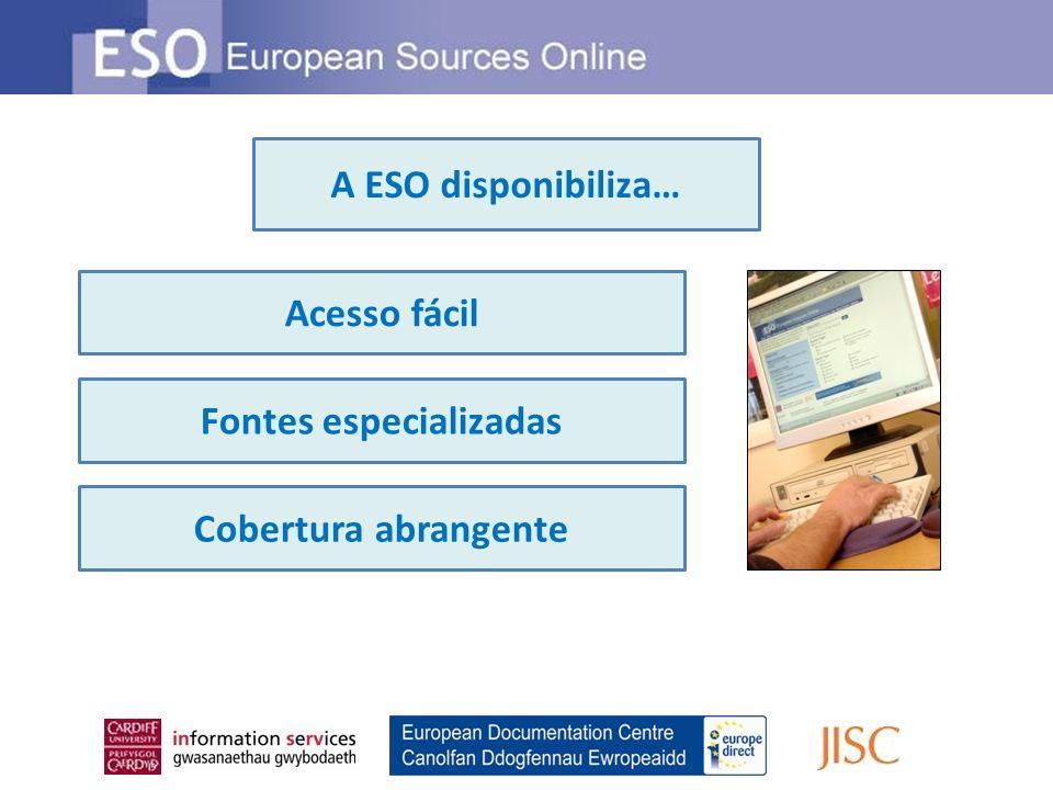 Acesso fácil Fontes especializadas Cobertura abrangente A ESO disponibiliza…