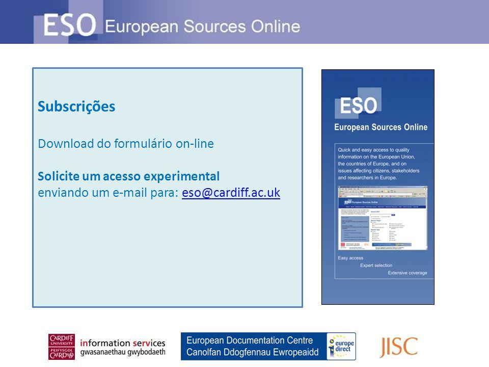 Subscrições Download do formulário on-line Solicite um acesso experimental enviando um e-mail para: eso@cardiff.ac.ukeso@cardiff.ac.uk