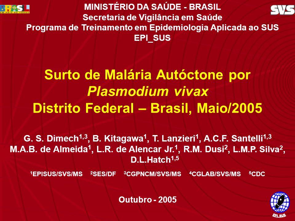 Surto de Malária Autóctone por P.vivax no DF - Maio/2005 G.