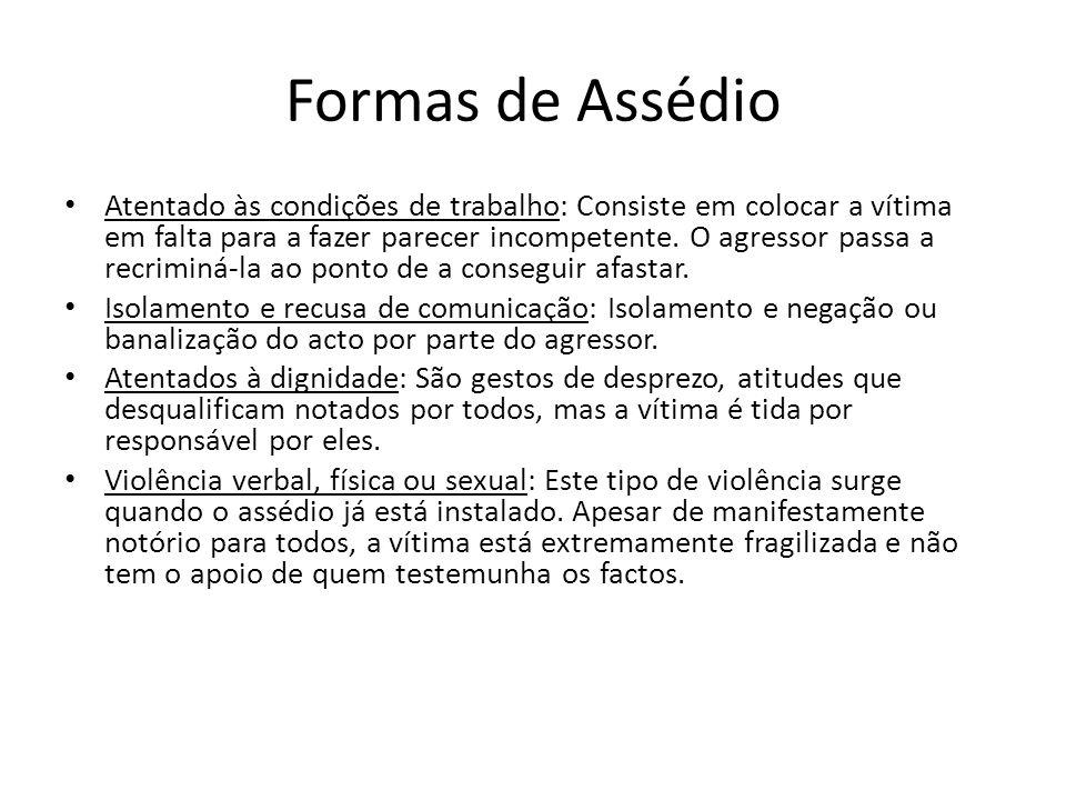 Formas de Assédio Atentado às condições de trabalho: Consiste em colocar a vítima em falta para a fazer parecer incompetente. O agressor passa a recri