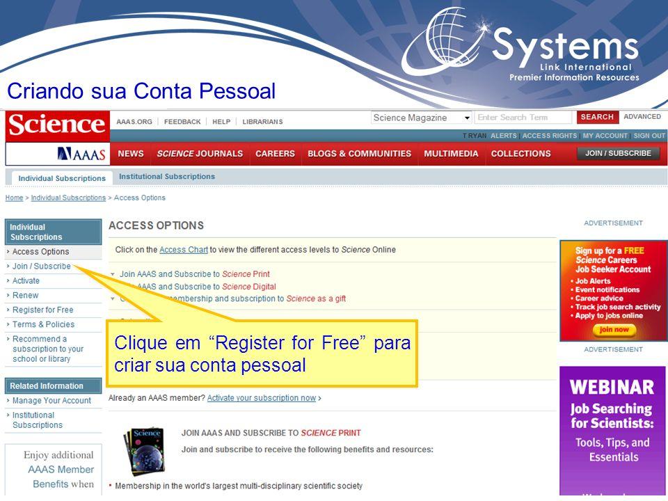 Criando sua Conta Pessoal Clique em Register for Free para criar sua conta pessoal