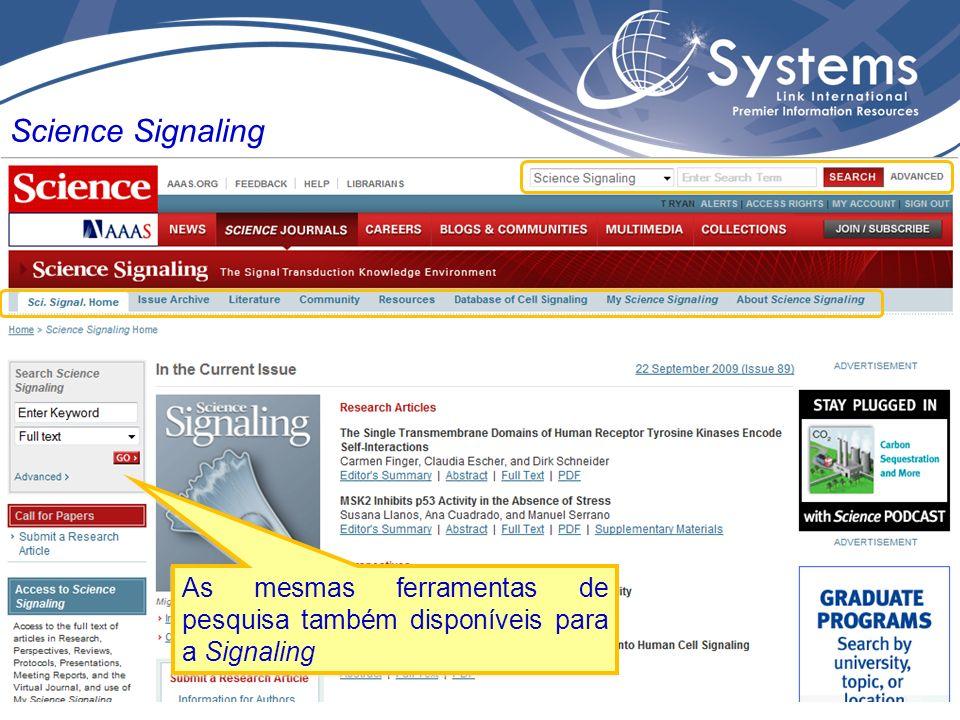 Clique em SIGNALING As mesmas ferramentas de pesquisa também disponíveis para a Signaling Science Signaling