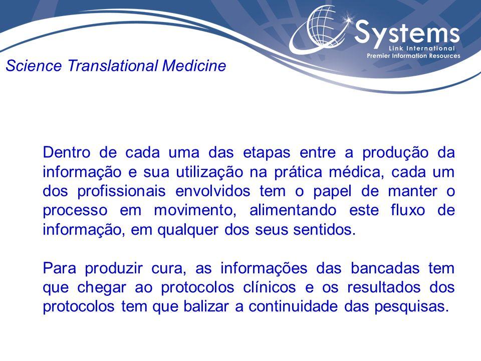 Dentro de cada uma das etapas entre a produção da informação e sua utilização na prática médica, cada um dos profissionais envolvidos tem o papel de m