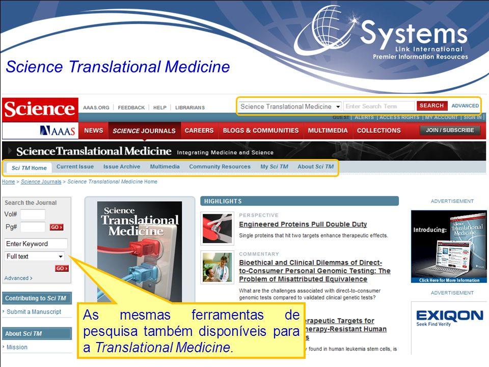 As mesmas ferramentas de pesquisa também disponíveis para a Translational Medicine. Science Translational Medicine