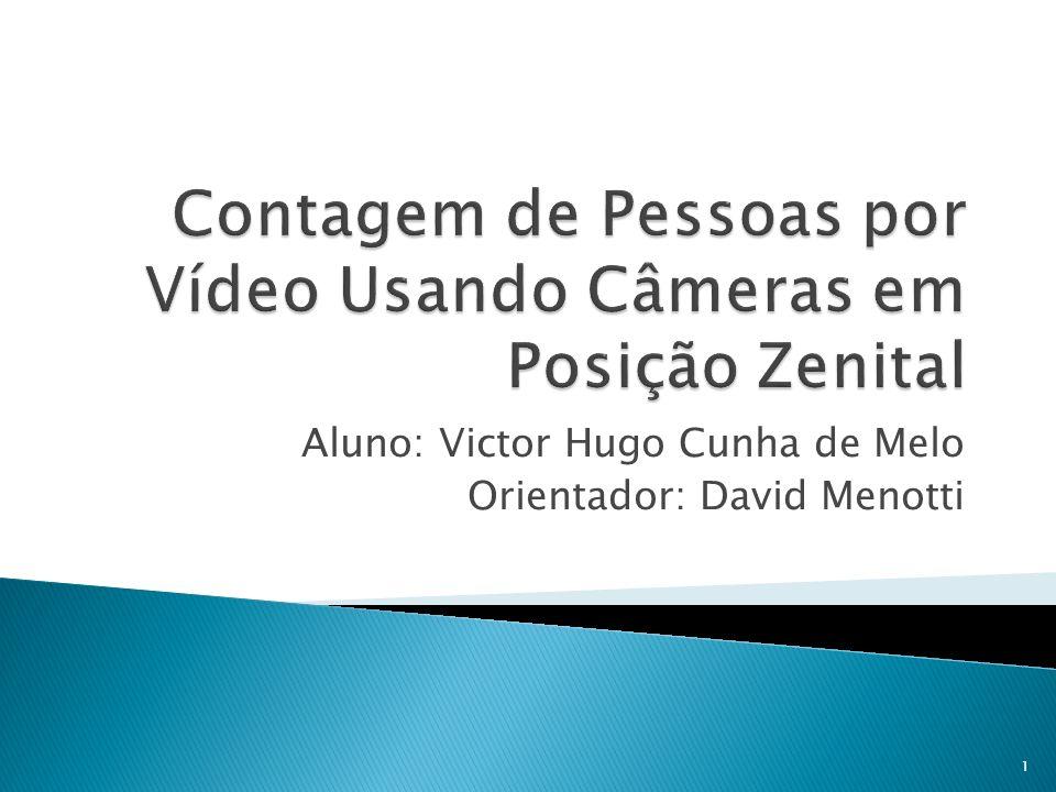 Aluno: Victor Hugo Cunha de Melo Orientador: David Menotti 1