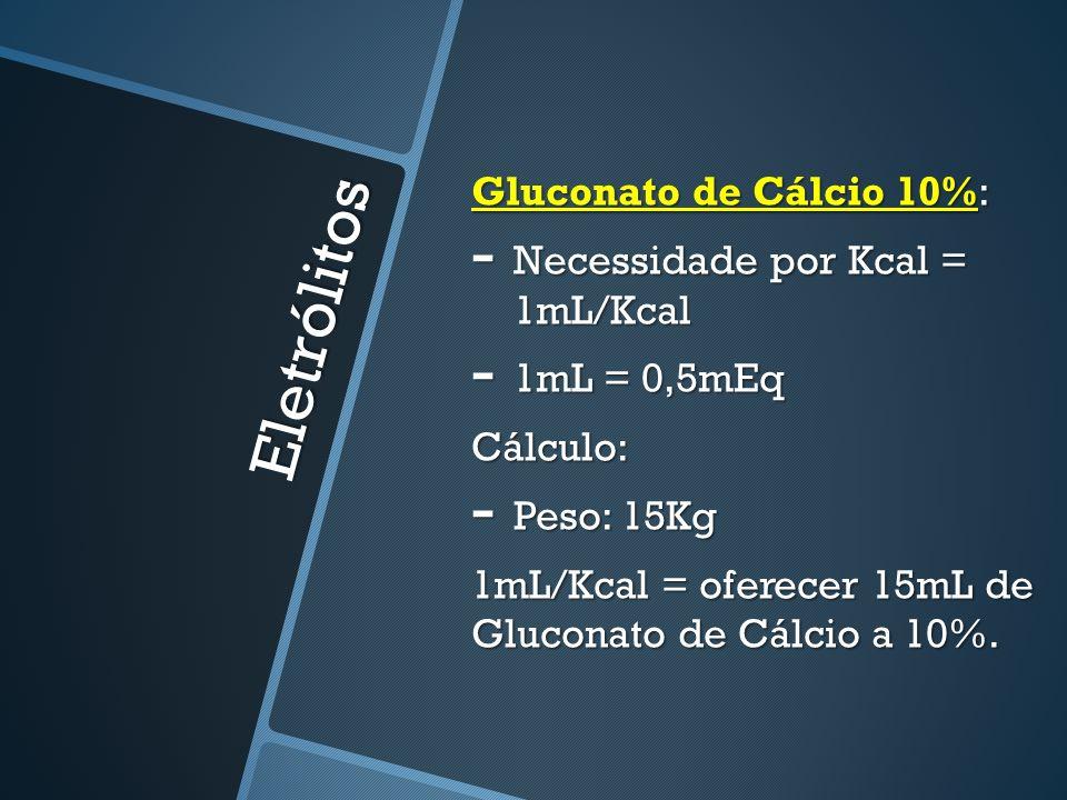 Cálculo da Relação Kcal não protéico/nitrogênio Relação Ideal: 150/1 – 250/1 Cálculo: 1g de AA10% ------- 0,16g de Nitrogênio Cálculo - Peso 3Kg: 10,5g AA 10% = 1,68g de Nitrogênio Relação Kcal/Nitrogênio = Emulsão 20%(Kcal) + Glicose(Kcal) / Nitrogênio (g) = 81 + 169,2 / 1,68 = 148,9/1
