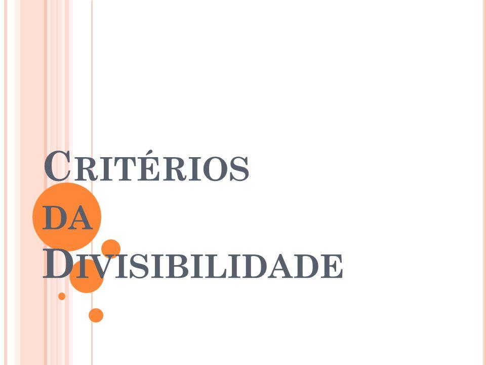 C RITÉRIOS DA D IVISIBILIDADE