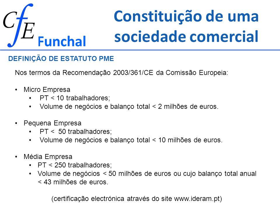 Funchal Nos termos da Recomendação 2003/361/CE da Comissão Europeia: Micro Empresa PT < 10 trabalhadores; Volume de negócios e balanço total < 2 milhõ