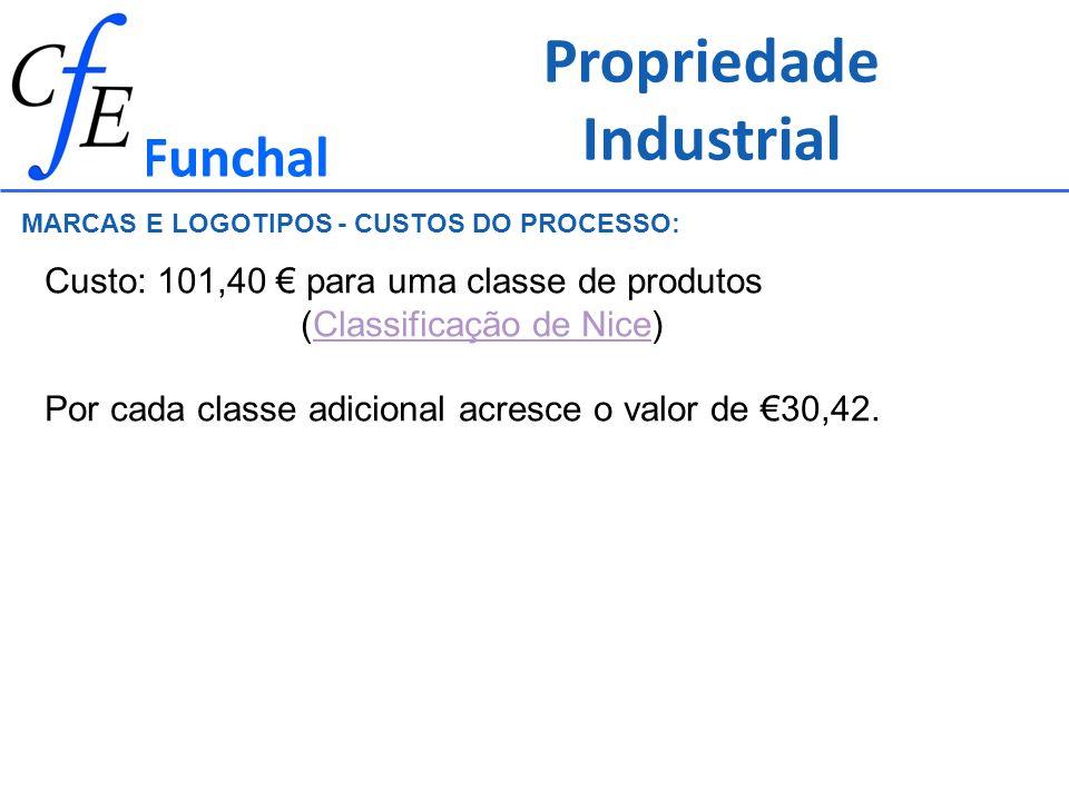 Funchal Custo: 101,40 para uma classe de produtos (Classificação de Nice)Classificação de Nice Por cada classe adicional acresce o valor de 30,42. MAR