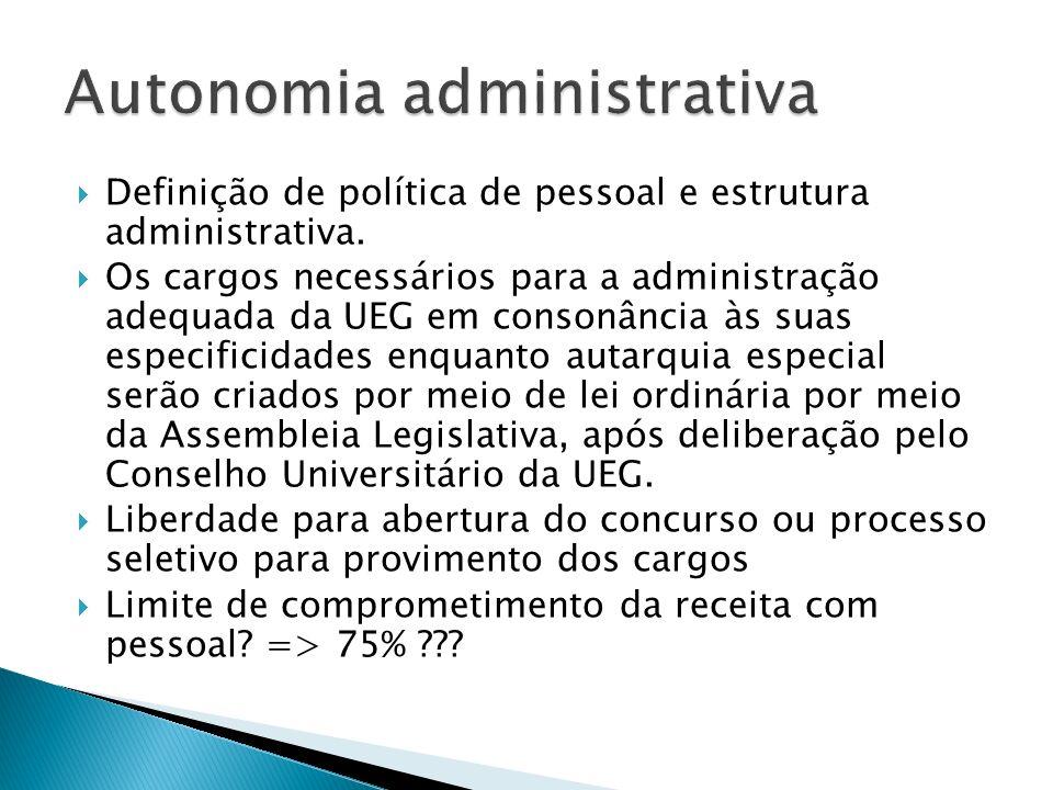 Definição de política de pessoal e estrutura administrativa.