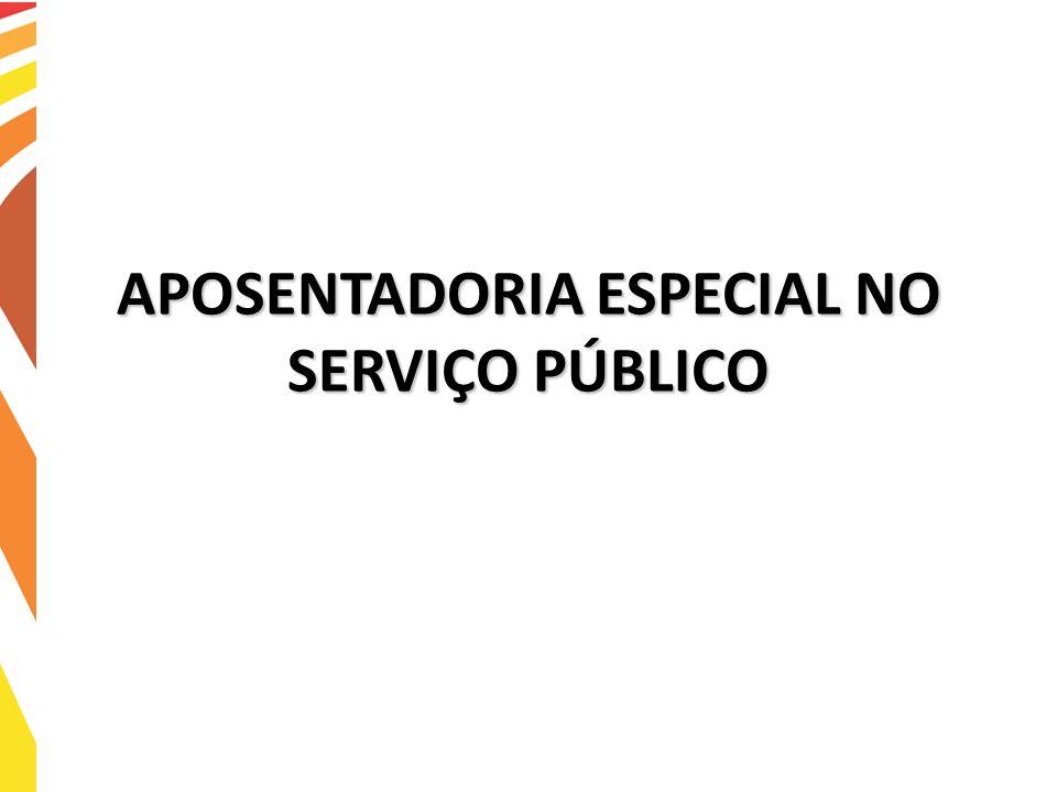 APOSENTADORIA ESPECIAL NO SERVIÇO PÚBLICO