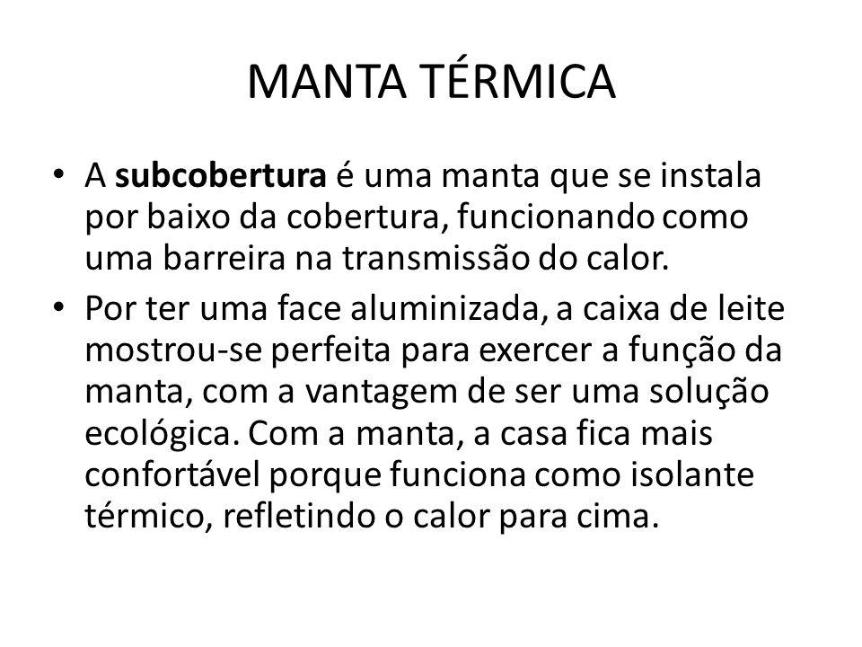 MANTA TÉRMICA A subcobertura é uma manta que se instala por baixo da cobertura, funcionando como uma barreira na transmissão do calor. Por ter uma fac