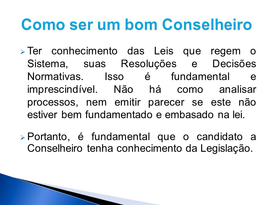 O Conselheiro tem que ser assíduo às Reuniões de Câmara e Sessões Plenárias, respeitar os horários e combinações eventuais de sua Câmara, bem como participar das Comissões para as quais aceitou indicação.