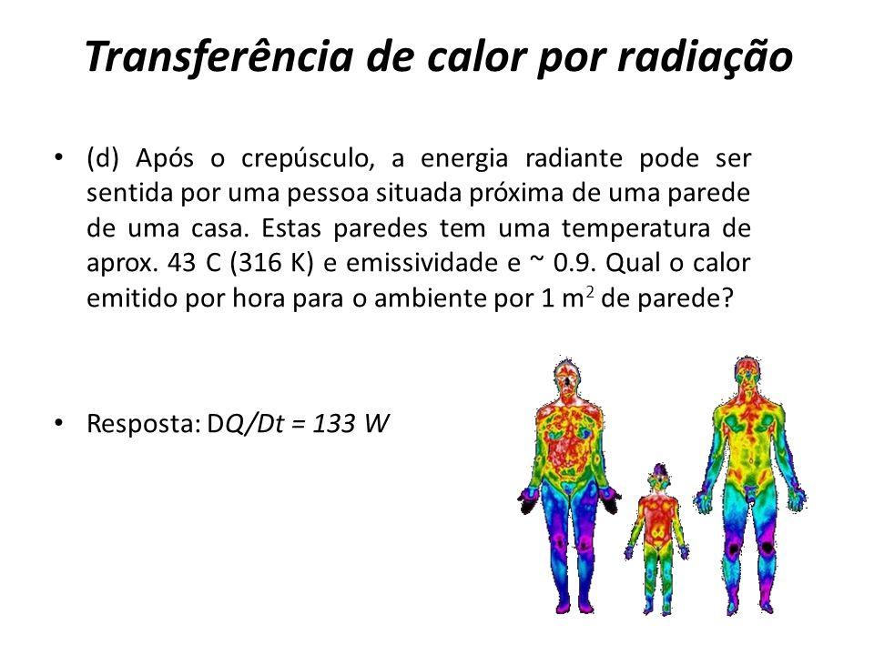 Transferência de calor por radiação (d) Após o crepúsculo, a energia radiante pode ser sentida por uma pessoa situada próxima de uma parede de uma cas