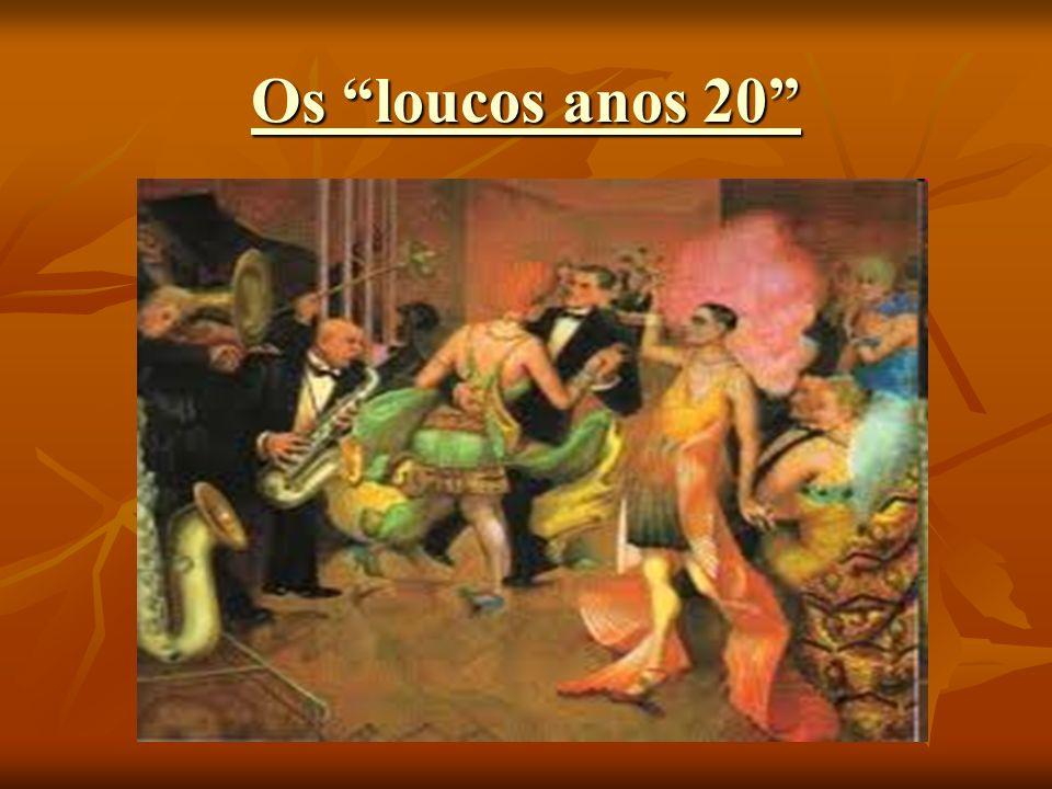 Os loucos anos 20 Os loucos anos 20