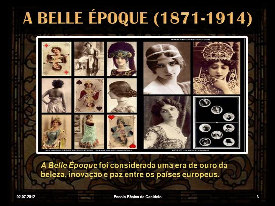 02-07-2012Escola Básica de Canidelo3 A Belle Époque foi considerada uma era de ouro da beleza, inovação e paz entre os países europeus.