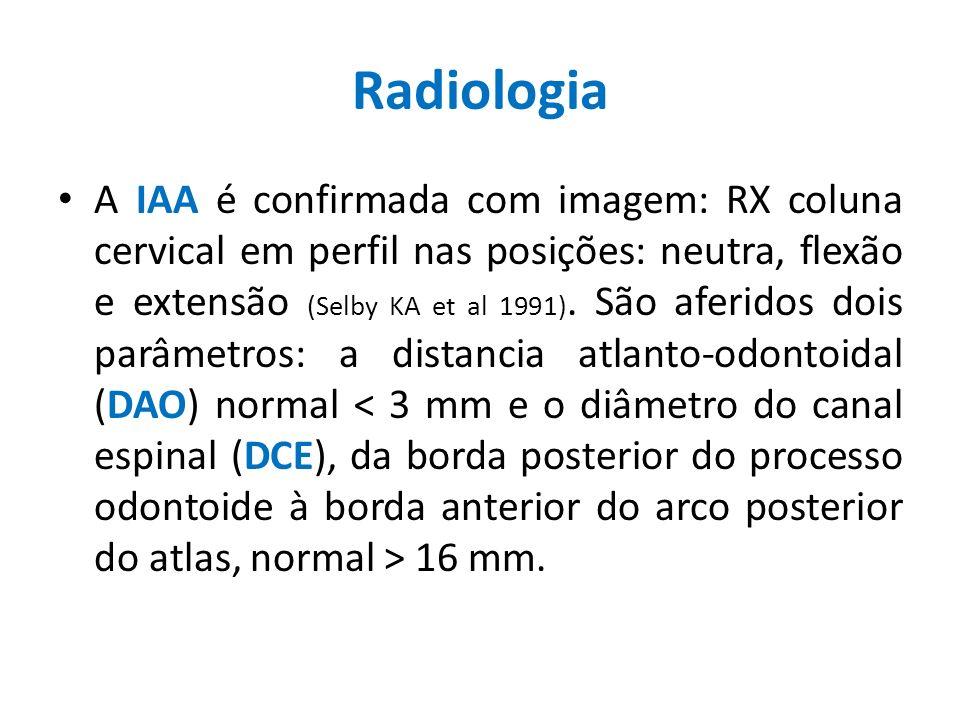 Radiologia A IAA é confirmada com imagem: RX coluna cervical em perfil nas posições: neutra, flexão e extensão (Selby KA et al 1991). São aferidos doi